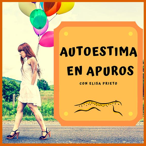 Portada Podcast Autoestima en Apuros - Elisa Prieto - Sexologa y coach